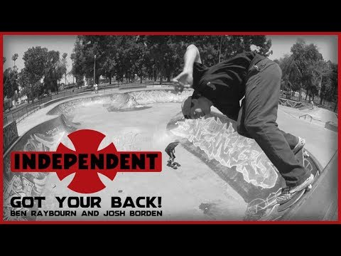 "Ben Raybourn & Josh Borden: ""Got Your Back!"" | Independent Trucks"
