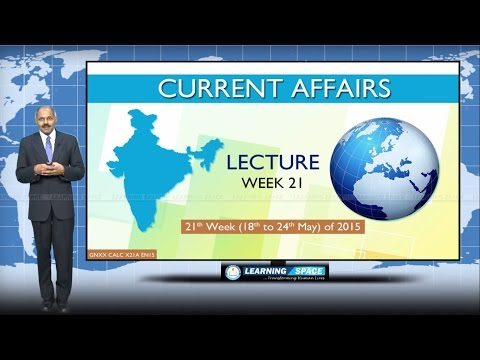 Current Affairs Lecture 21st Week ( 18th May to 24th May ) of 2015