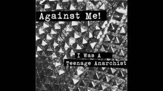 Watch Against Me I Was A Teenage Anarchist video