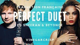 👌 Traduction française - Ed Sheeran & Beyoncé - Perfect Duet
