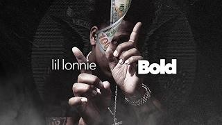 Lil Lonnie - Bold