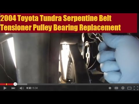 2004 Toyota Tundra Serpentine Belt Tensioner Pulley - Bearing Replacement