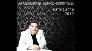 MUSHEGH KHACHATRYAN EXCLUSIVE NEW ALBUM 2015.wmv