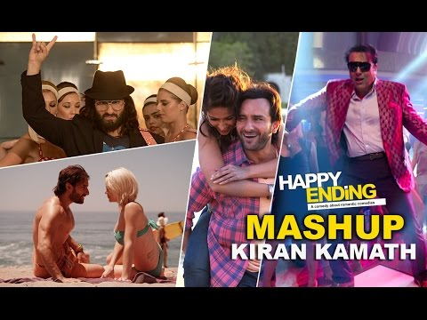 Happy Ending Mash Up By Kiran Kamath | Saif Ali Khan & Ileana D'Cruz