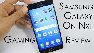 Samsung Galaxy On Nxt Gaming Review Is it any Good?
