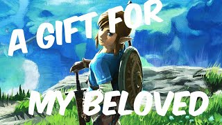a gift for my beloved botw