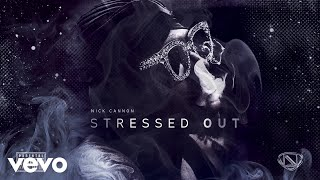 Ncredible Gang - Stressed Out ft. Nick Cannon