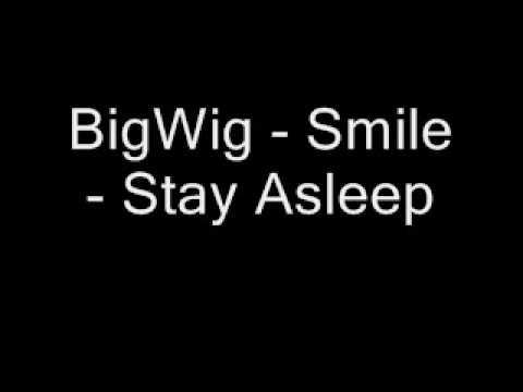 Bigwig - Smile