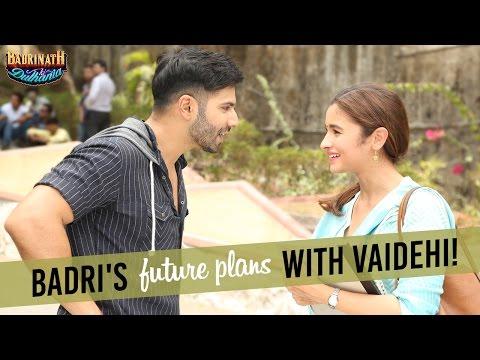 Badri's future plans with Vaidehi - Badrinath Ki Dulhania   Varun Dhawan   Alia Bhatt