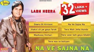 Download Na Ve Sajna Na || Labh Heera || Audio HD Jukebox || Latest punjabi songs 2015 3Gp Mp4