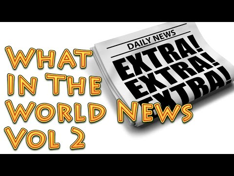 What In The World News 5_18 Strange, Interesting and Weird Stories Around The Globe