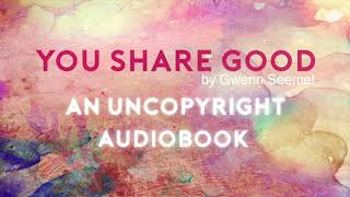 You Share Good Audiobook: Free Culture Movement & Uncopyright