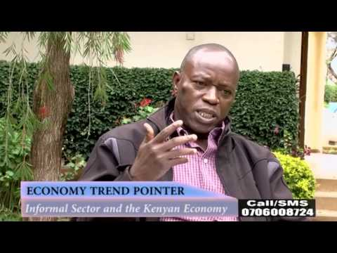 ECONOMY TREND POINTER: informal sector and the kenyan Economy.part1.