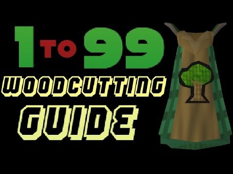 1-99 Woodcutting Guide Runescape 2014 - Fastest Methods and Money Making [P2P only]