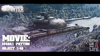 Movie: M48A1 Patton & Об.140
