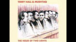 Terry Hall And Mushtaq - They Gotta Quit Kicking My Dog Around