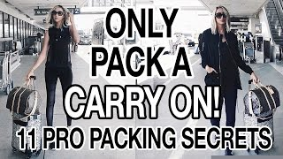 HOW TO ONLY PACK A CARRY ON! 11 PRO PACKING TIPS!