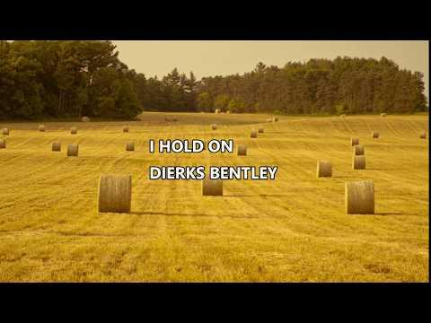 Dierks Bentley - I Hold On Lyrics