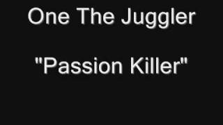 One The Juggler - Passion Killer [HQ Audio]