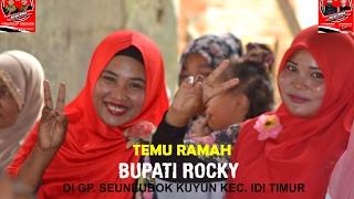 TEMU RAMAH BUPATI ROCKY DI GP. SEUNEBOK KUYUN KEC. IDI TIMUR
