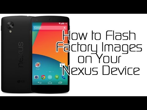 How to Flash Factory Images on Your Nexus Device