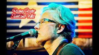 Watch Radney Foster Sweet And Wild video