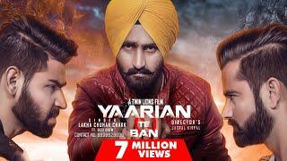 Yaarian Te Ban ( Full HD)●Lakha Sidhu ●Latest Punjabi Songs 2017