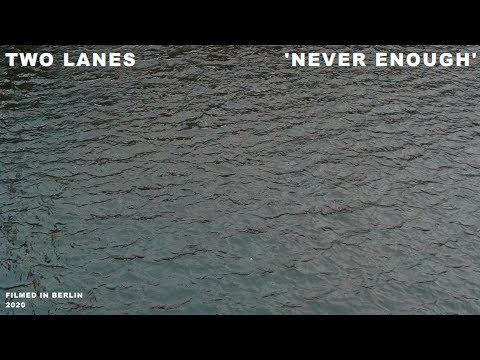 TWO LANES - Never Enough (Official Video)