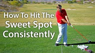 How To Hit The Sweet Spot Consistently