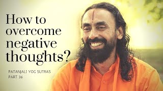 How to Overcome negative thoughts & bring Positive change in your life - By Swami Mukundananda