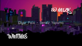 Diyar Pala - Bensiz Yapama - 8D MÜZİK/AUDIO