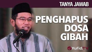 Tanya Jawab: Penghapus Dosa Gibah - Ustadz Muhammad Nuzul Dzikri, Lc.