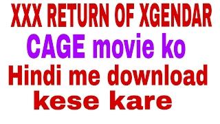 XXX RETURN OF XGENDAR CAGE Movie Ko Hindi Me Download Karne Ka Tarika VideoMp4Mp3.Com