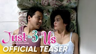 [TV TRAILER] 'Just The 3 Of Us' | John Lloyd Cruz, Jennylyn Mercado | Star Cinema