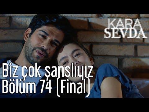 Kara Sevda 74. Bölüm (Final) - Biz Çok Şanslıyız