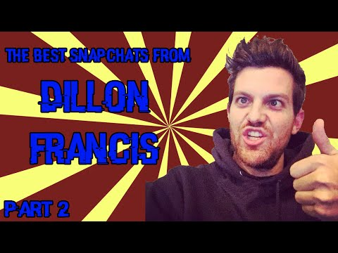 The Best Snapchats From Dillon Francis (Part 2)