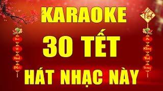 Karaoke Nhạc Xuân 2019 | 30 Tết Phải Hát Nhạc Này Mới Đã | Nhạc Bolero Nhạc Vàng | Trọng Hiếu