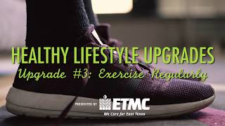 ETMC | Healthy Lifestyle Upgrades Part 3