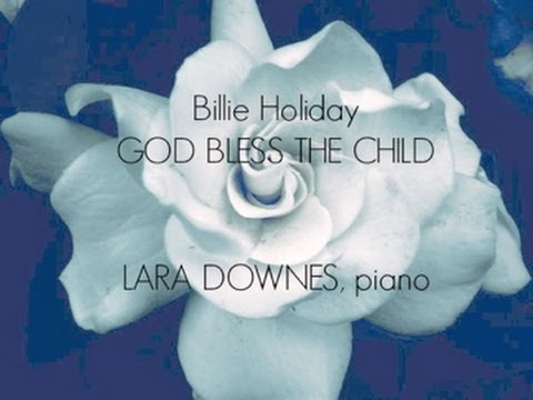Lara Downes: Billie Holiday - God Bless the Child (arr. Distler)