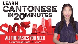 Learn Cantonese in 20 Minutes - ALL the Basics You Need