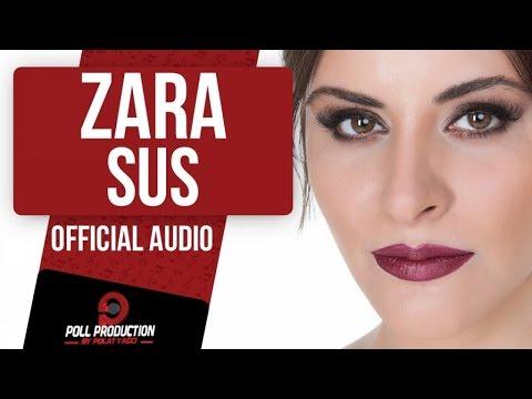 ZARA - SUS ( OFFICIAL AUDIO )