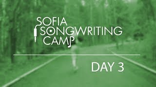 Sofia Songwriting Camp - Day 3