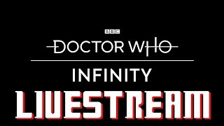 Doctor Who Infinity - Live Stream - PC / iOS / Android