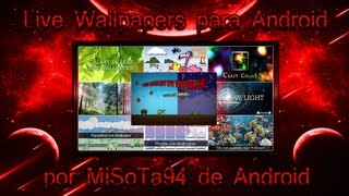 Las Mejores Live Wallpapers para Android /Live Wallpapers Android Gratis/ MiSoTa94