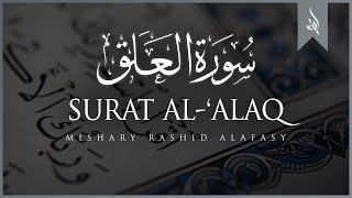 Surat Al-`Alaq (The Clot)   Mishary Rashid Alafasy   مشاري بن راشد العفاسي   سورة العلق