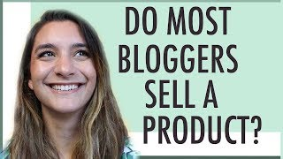 DO MOST BLOGGERS SELL PRODUCTS? ●  MAKE MONEY BLOGGING