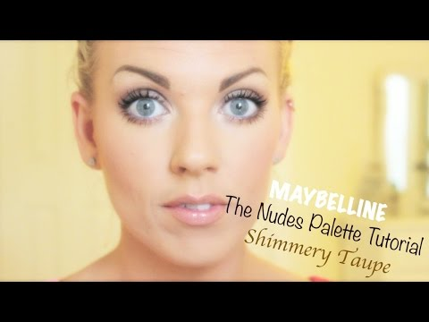❤ Maybelline The Nudes Palette: Shimmery Taupe (Full Face Tutorial)  ❤