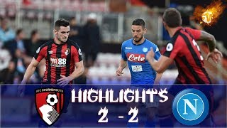 Friendly: Bournemouth - Napoli (2-2) - 06/08/2017