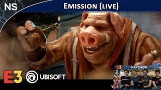 E3 2018 : Conférence Ubisoft   Émission #25 en Direct (NAYSHOW)