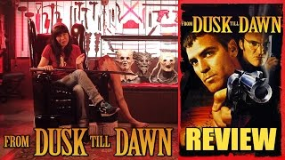 From Dusk Till Dawn | Movie Review